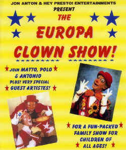 Jon Anton and Hey Presto Entertainments Present - The Europa Clown Show! A Fun-Packed Family Show For Children Of All Ages!
